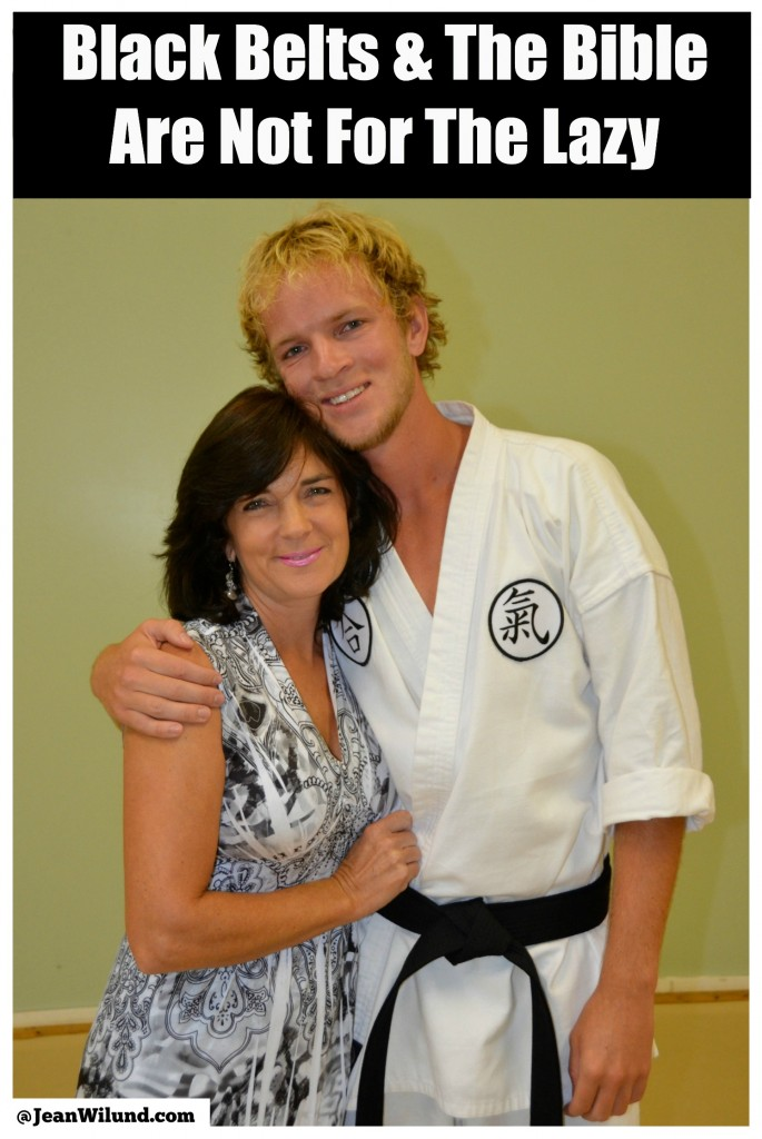 Black Belts & The Bible Are Not For the Lazy! Do you have what it takes?