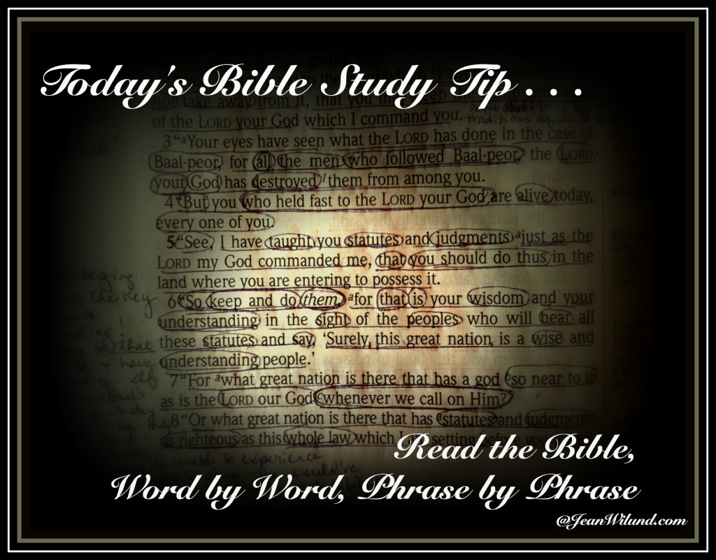 Today's Bible Study Tip: Read the Bible Word by Word, Phrase by Phrase