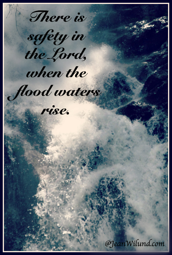 There is safety in the Lord.