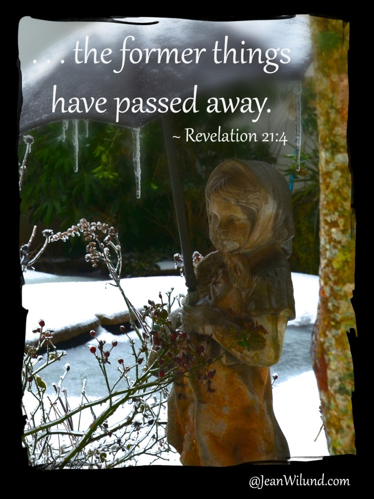 """The former things have passed away."" ~ Revelation 21:4"