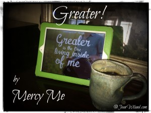 """Click to listen to: """"Greater"""" by Mercy Me"""
