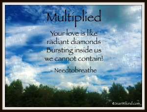 "Click to view music video: Your love will come find us! ~ ""Multiplied"" by Needtobreathe"