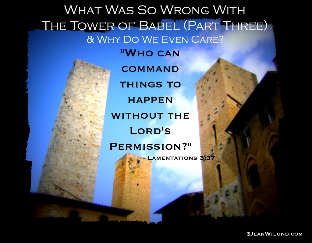 If God is sovereign (and He is) why did He let them even begin the Tower of Babel?