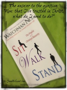 "Watchman Nee's classic ""Sit, Walk, Stand"""