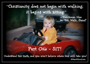 "Click to read post: Lessons from Watchman Nee's Classic, ""Sit, Walk, Stand"" - Part One: SIT! (That Moment When Most Christians Blow It)"