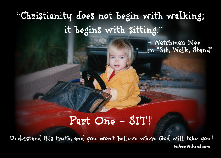 "Part One - SIT! (That Moment When Most Christians Blow It) A look at Watchman Nee's classic book, ""Sit, Walk, Stand."""
