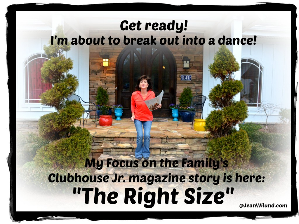 "Click Photo to see my children's story ""The Right Size"" published in Focus on the Family's Clubhouse Jr. magazine"