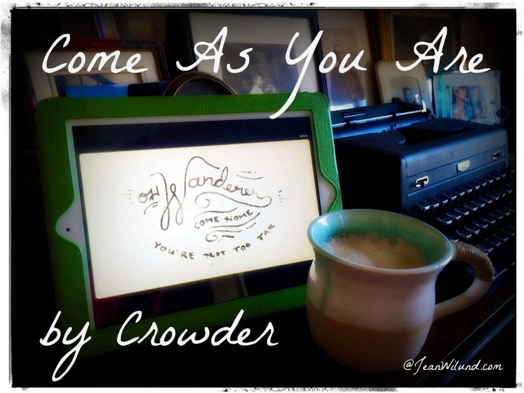 "Click photo to view video: ""Come As You Are"" by Crowder"