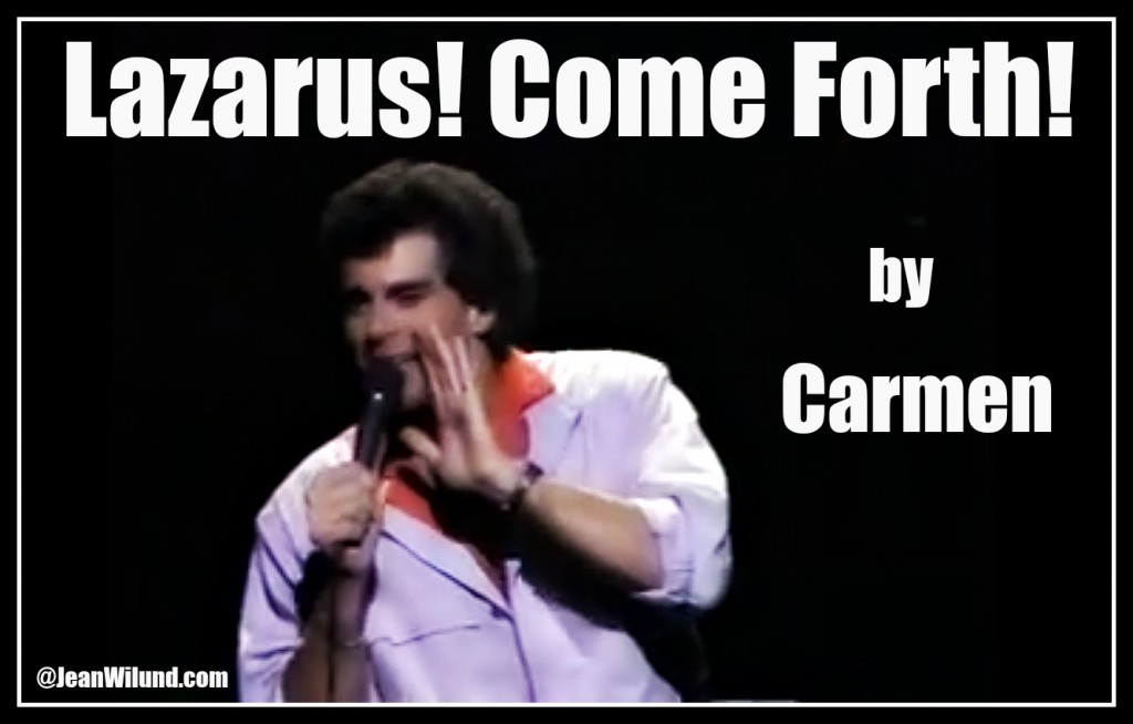 "Click to view video of Carmen's ""Lazarus! Come Forth!"""