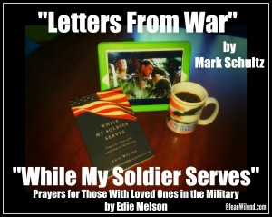 "Click to view music video ""Letters from War"" by Mark Schultz and read about ""While My Soldier Serves: Prayers for Those with Loved Ones in the Military"" by Edie Melson via www.JeanWilund.com"