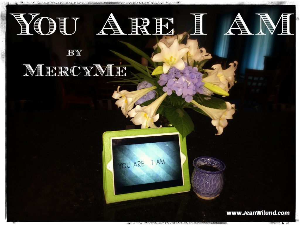 "Click to watch music video: Monday Music ~ ""You Are I AM"" by MercyMe via www.JeanWilund.com"
