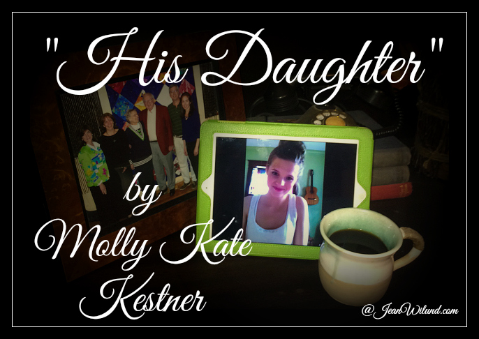 "Click to view this powerful music video: ""His Daughter"" by Molly Kate Kestner. She wrote the song in 20 minutes, but millions of Youtube views prove it's impact will last much longer. (Via www.JeanWilund.com)"