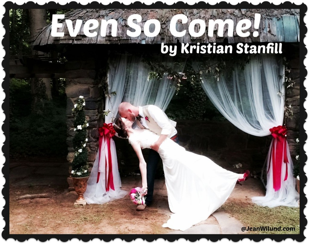 """Click to listen to """"Even So Come"""" by Kristian Stanfill via JeanWilund.com"""