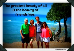 The Greatest Beauty of all is the beauty of Friendships. via www.JeanWilund.com