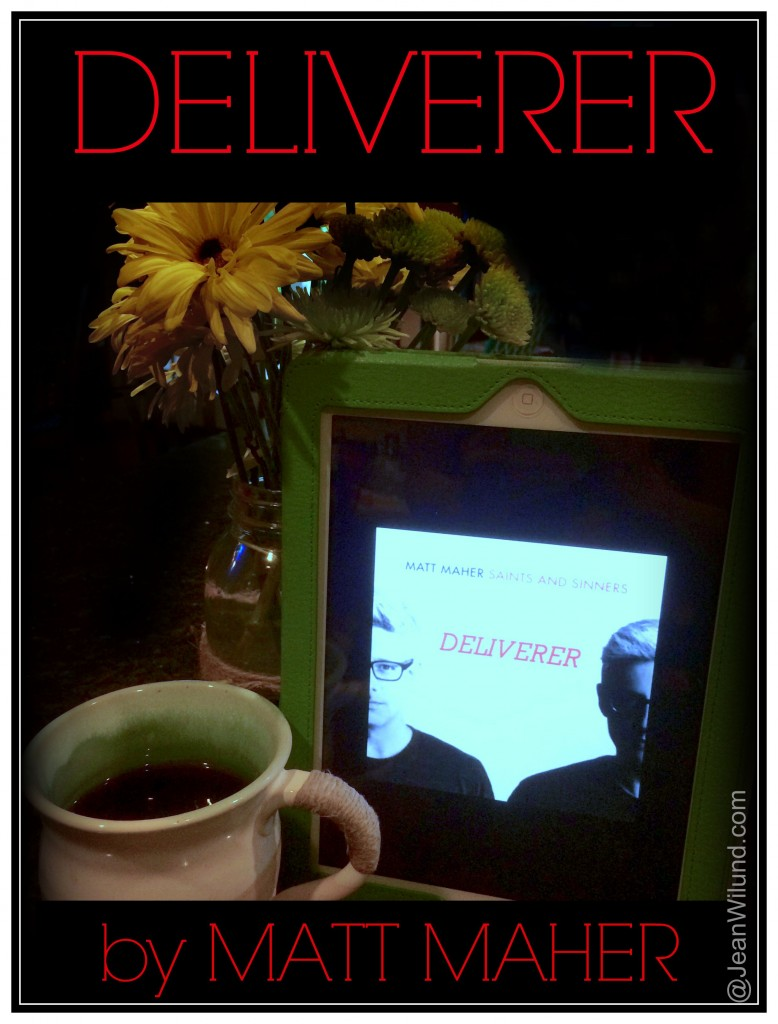 "Click to view: ""Deliverer"" by Matt Maher via www.JeanWilund.com"