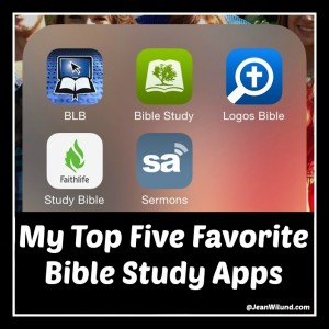 my top five favorite bible study apps via wwwjeanwilundcom