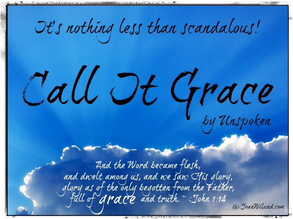 "The Grace of Christ - It's nothing less than scandalous! Click to view music video ""Call it Grace"" by Unspoken."
