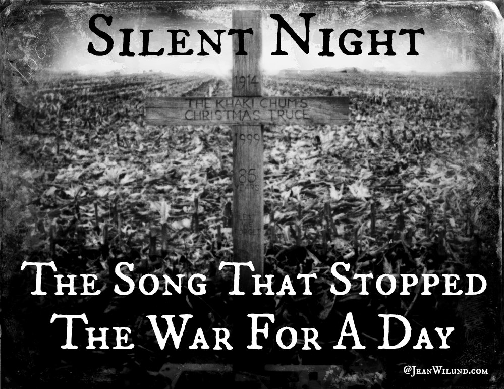 Click to listen to Silent Night, The Song That Stopped the War for a Day via www.JeanWilund.com