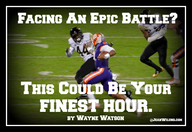 Are you facing an epic battle? This could be your Finest Hour Click to view music video FINEST HOUR by Wayne Watson. via www.JeanWilund.com