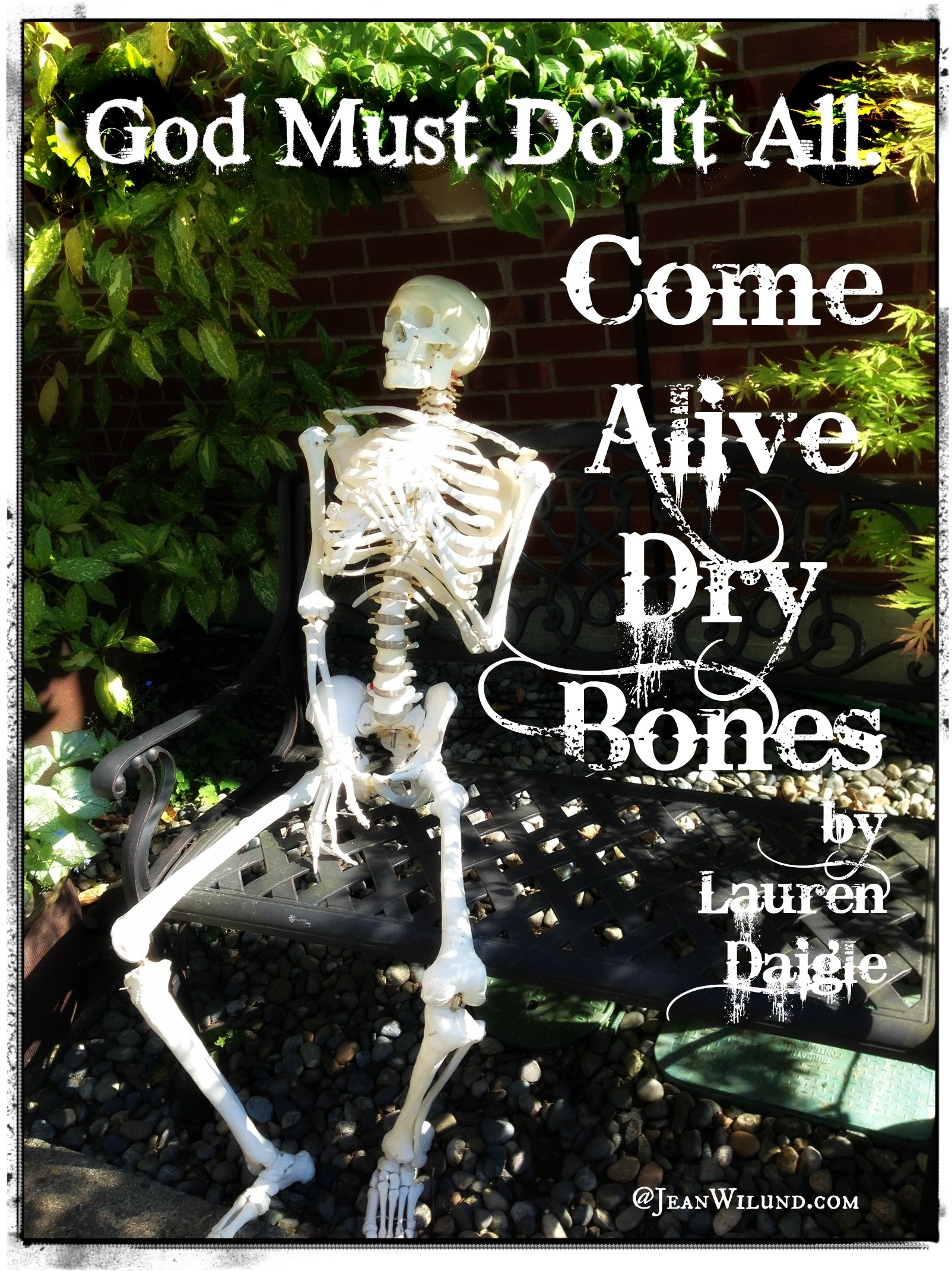Click to listen to Lauren Daigle sing Come Alive Dry Bones and read a powerful message if you've ever felt like dry bones or loved someone who is. God must do it all. Ezekiel 37 & Zechariah 4:6