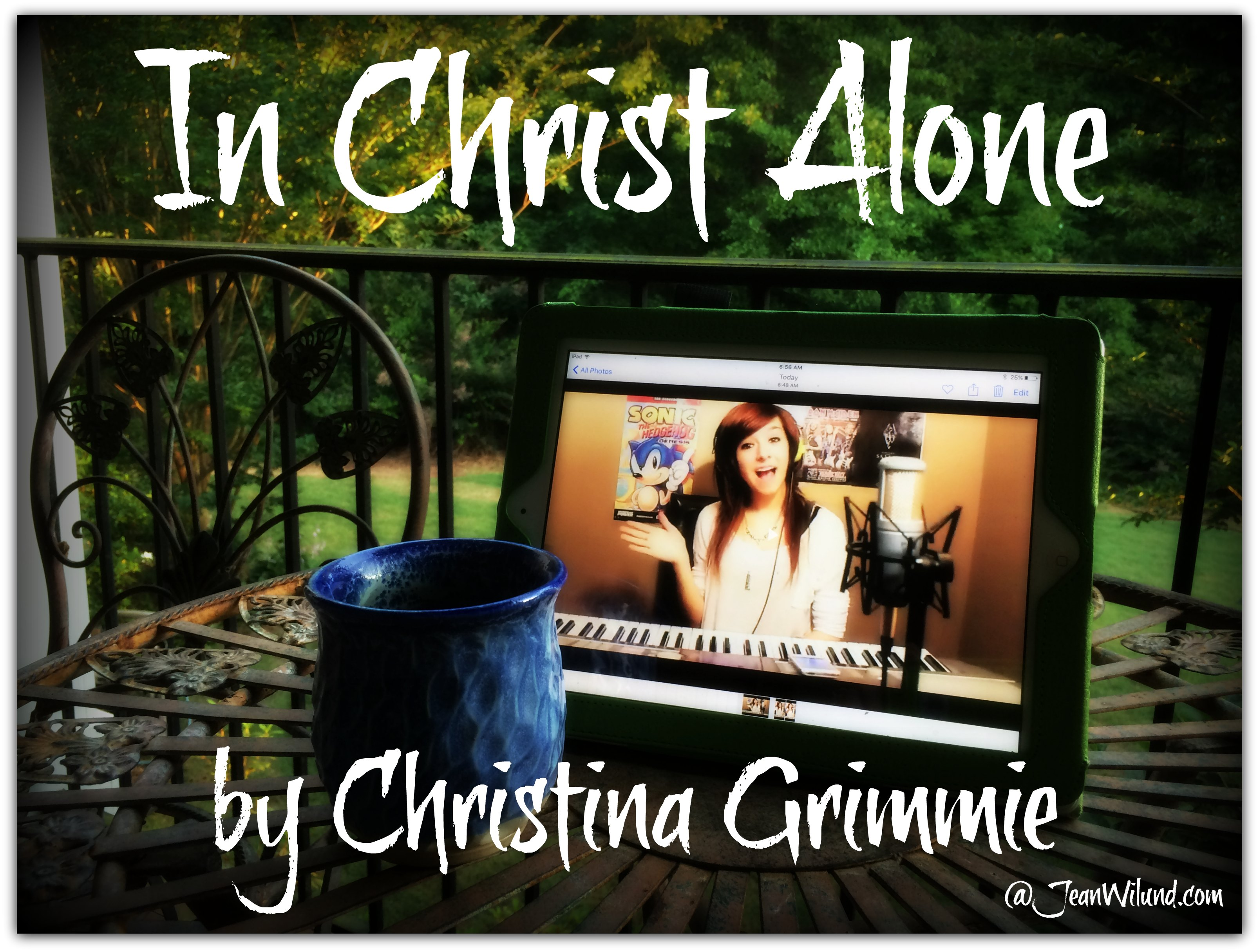 Click to listen to Christina Grimmie sing In Christ Alone and be encouraged via www.JeanWilund.com