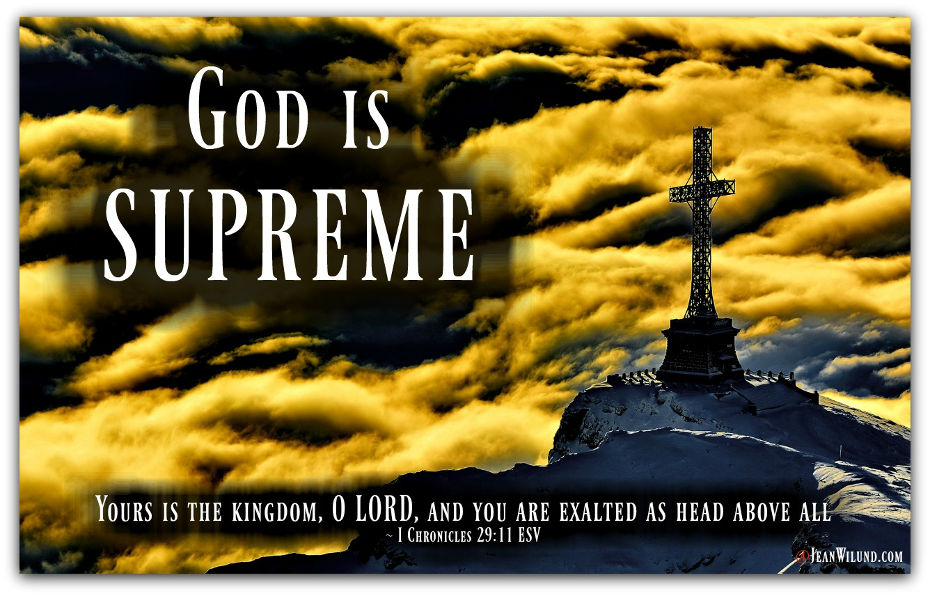 God is Supreme (From The Never-Ending, Ever-Growing List of the Character Traits of God) via www.JeanWilund.com
