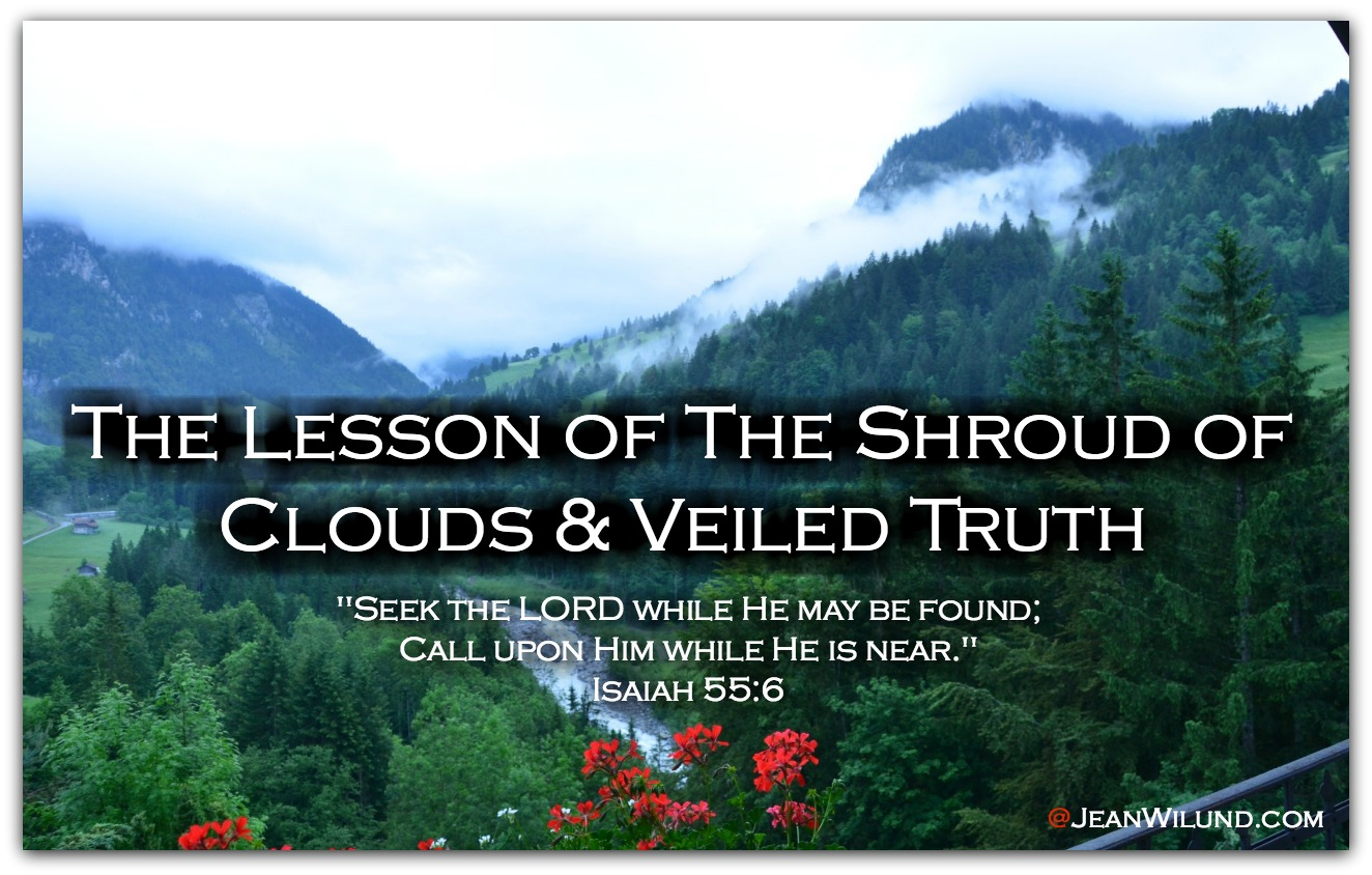 God's Truth, A Shroud of Swiss Alps Clouds, and an Early Morning Lesson