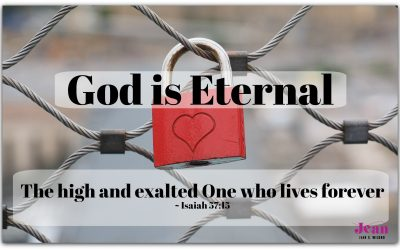 God is Eternal (From the Never-Ending, Ever-Growing List of the Character Traits of God)