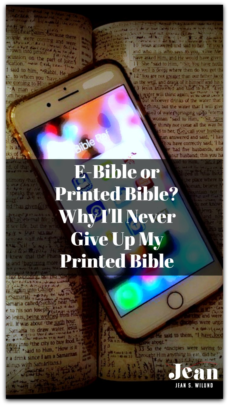 E-Bible or Printed Bible? Why I'll Never Give Up My Printed Bible by Jean Wilund via www.JeanWilund.com