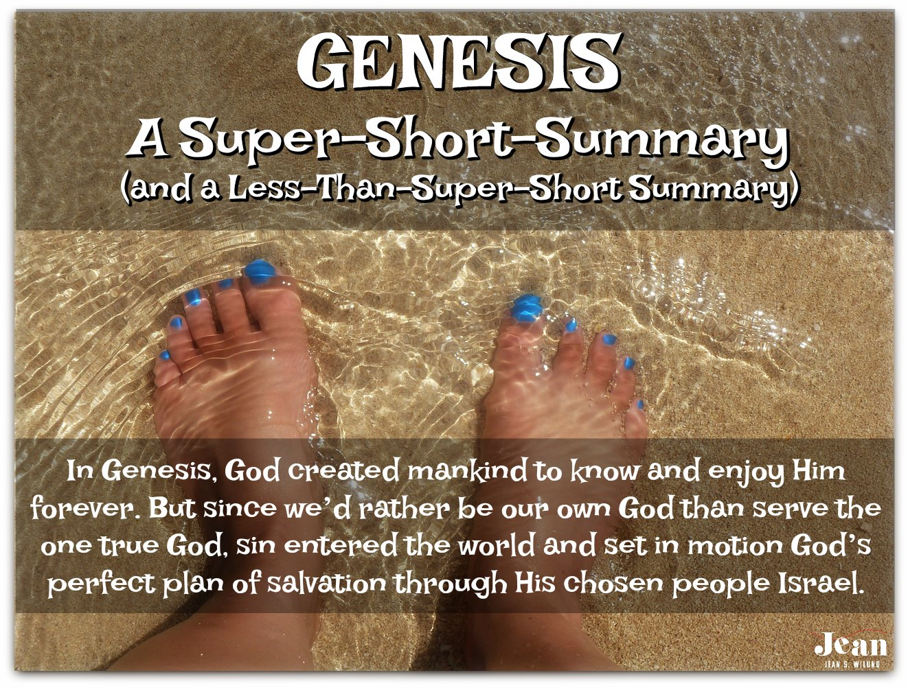 Genesis - A Super-Short Summary and Less-Than-Super-Short Summary (Welcome to the Bible series) via www.JeanWilund.com