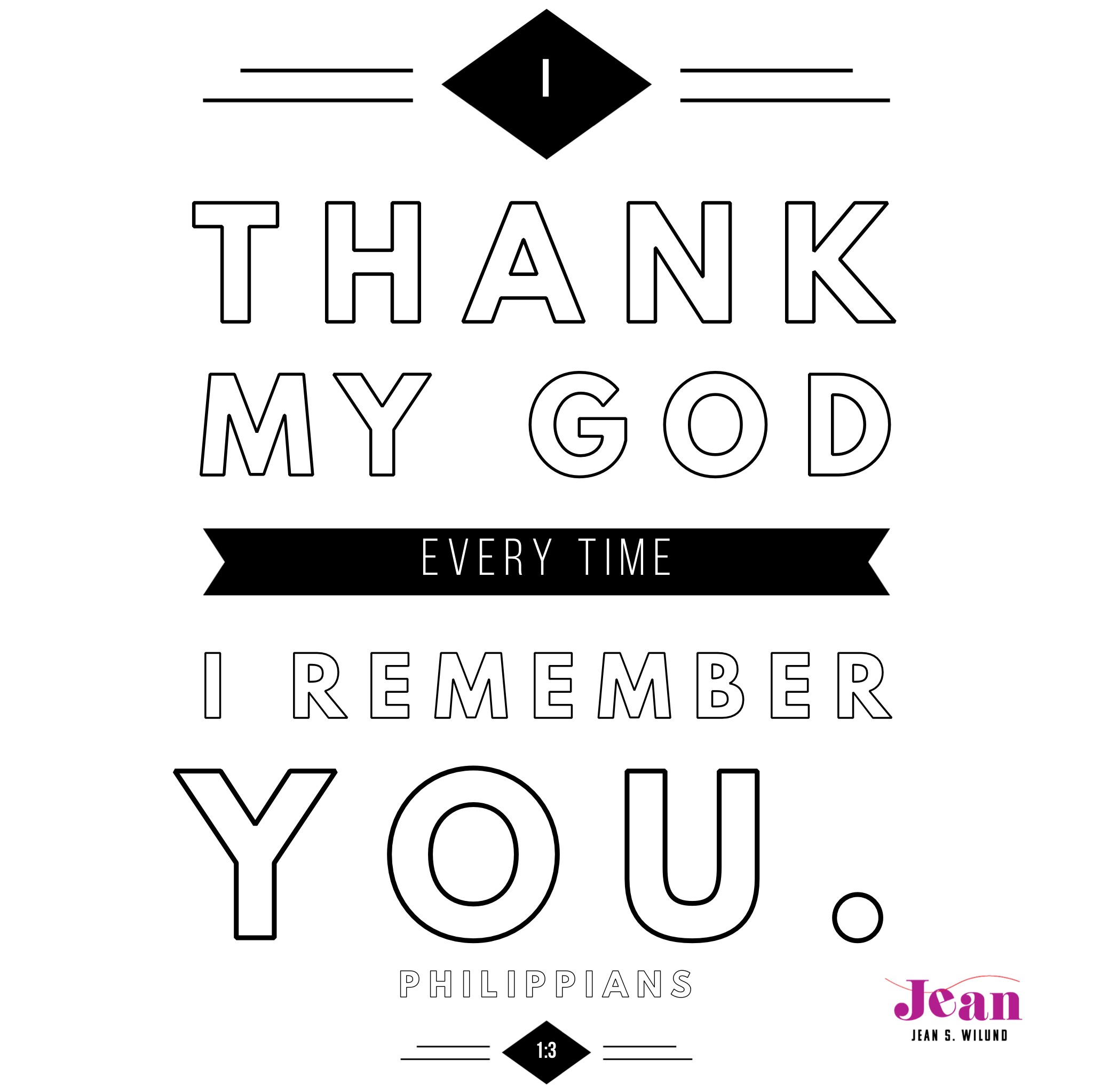 I Thank My God Every Time I Remember You - Thanksgiving (Philippians 1:3 & James 1:17) @jeanwilund.com