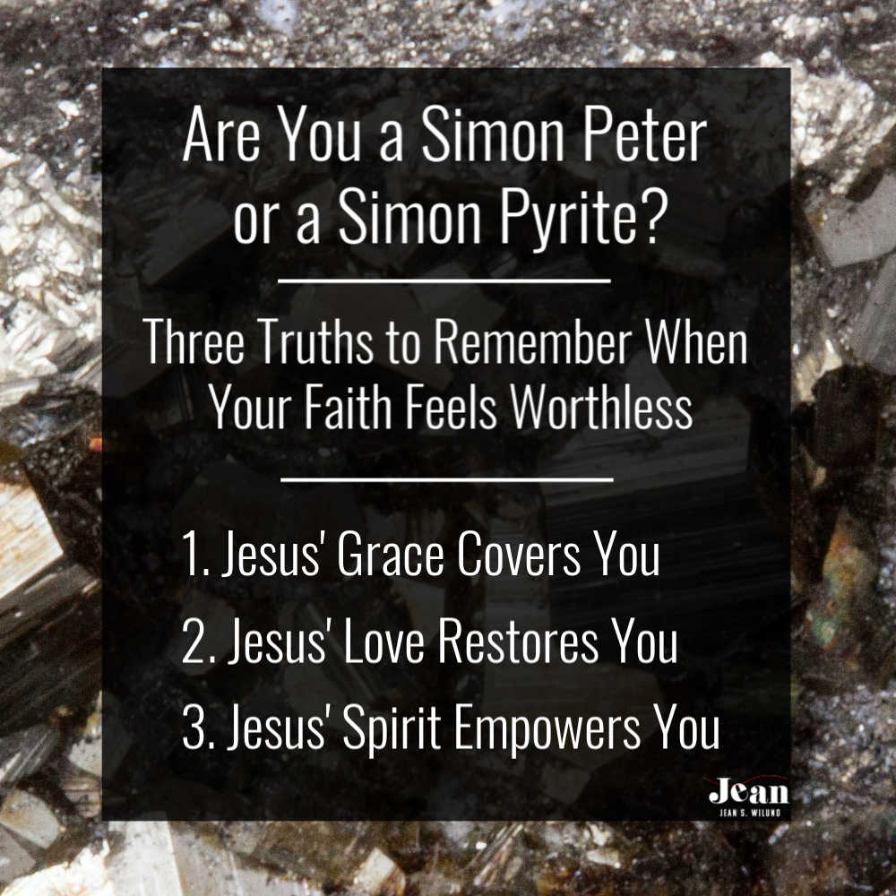 Simon Peter's faith struggled at times, as does ours. But God will grow our faith into bedrock faith when we remember these three truths. (via www.JeanWilund.com)