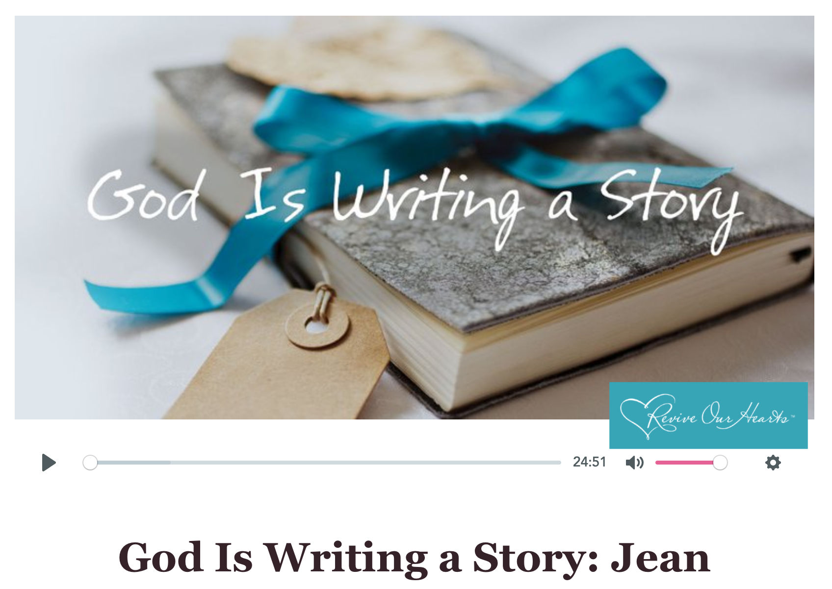"God is Writing a Story: How God Turned ""How Dare She!"" Into ""Please Forgive Me"" Jean Wilund and Revive Our Hearts Ministry"